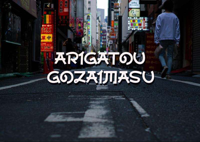 a Arigatou Gozaimasu
