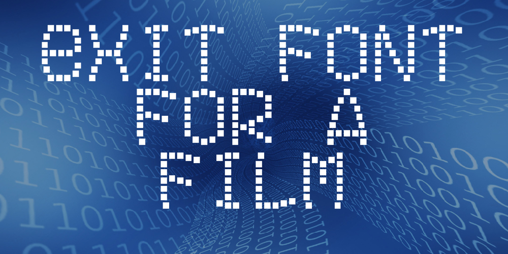 Exit font for a film