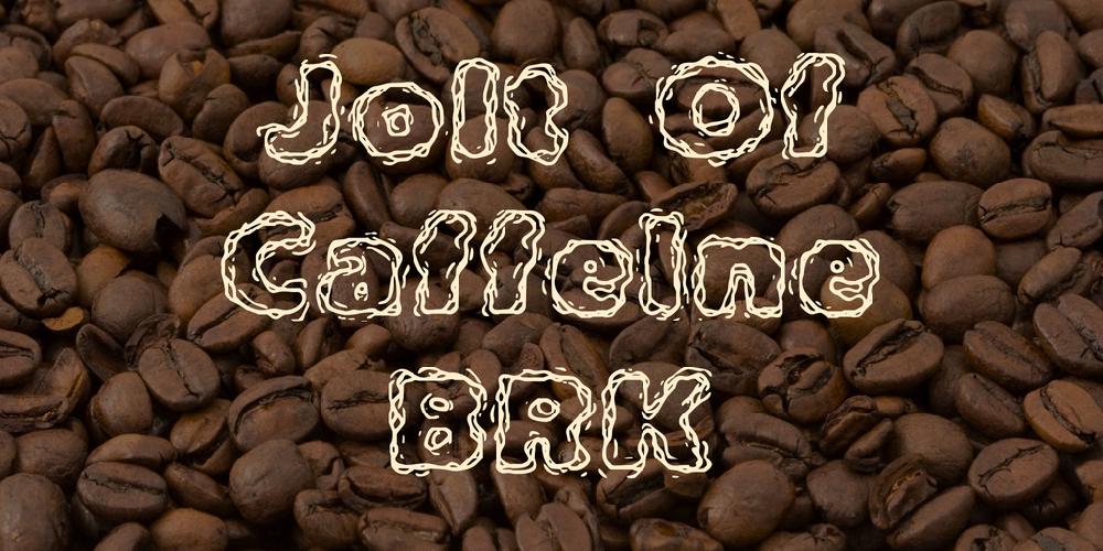 Jolt Of Caffeine BRK