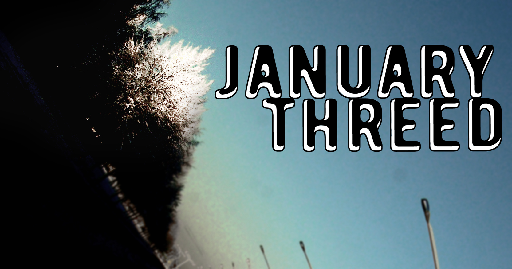 January Threed