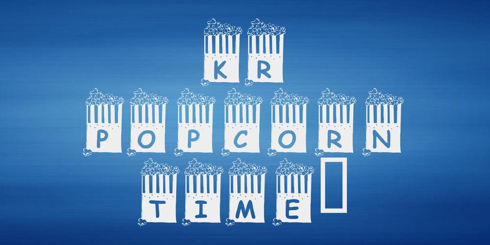 KR Popcorn Time!