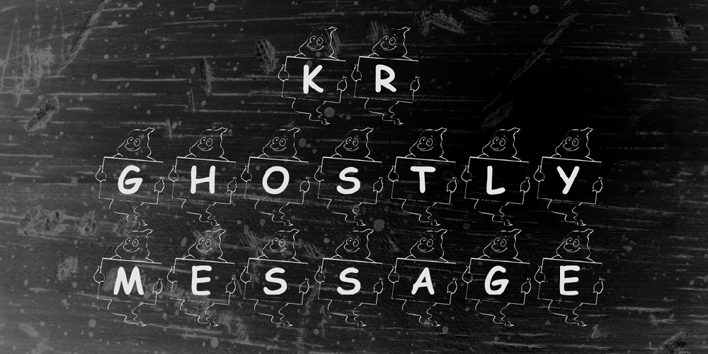 KR Ghostly Message