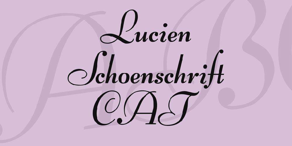 Lucien Schoenschrift CAT