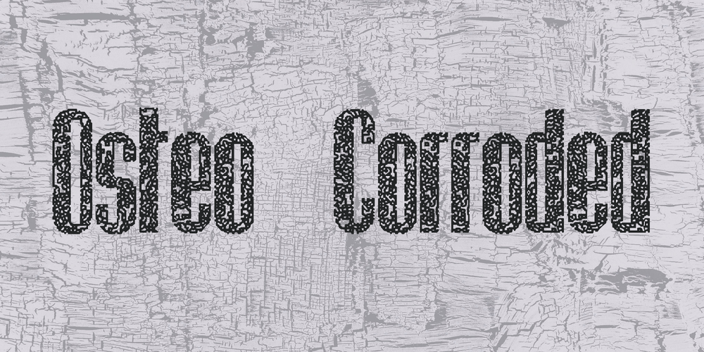 Osteo Corroded