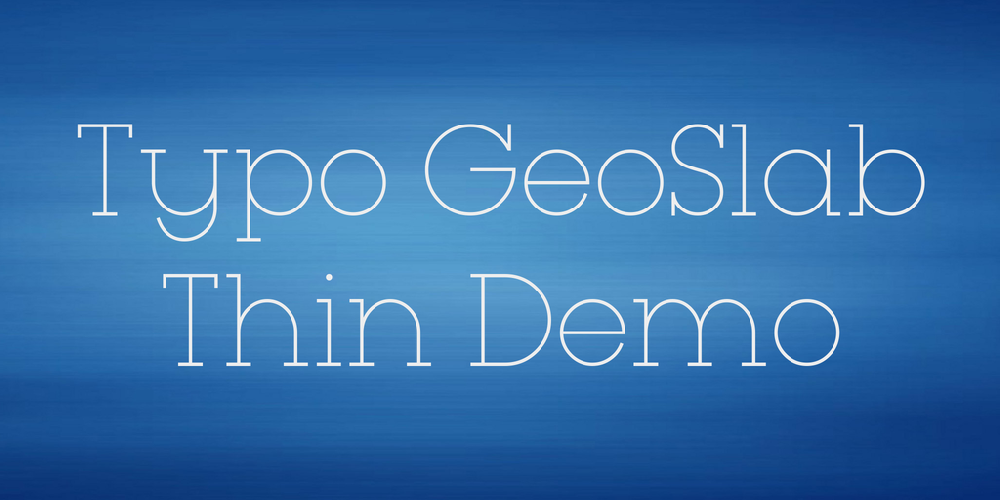 Typo GeoSlab Thin Demo