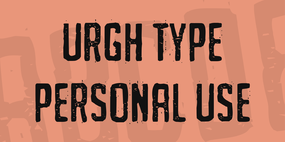 URGH TYPE PERSONAL USE