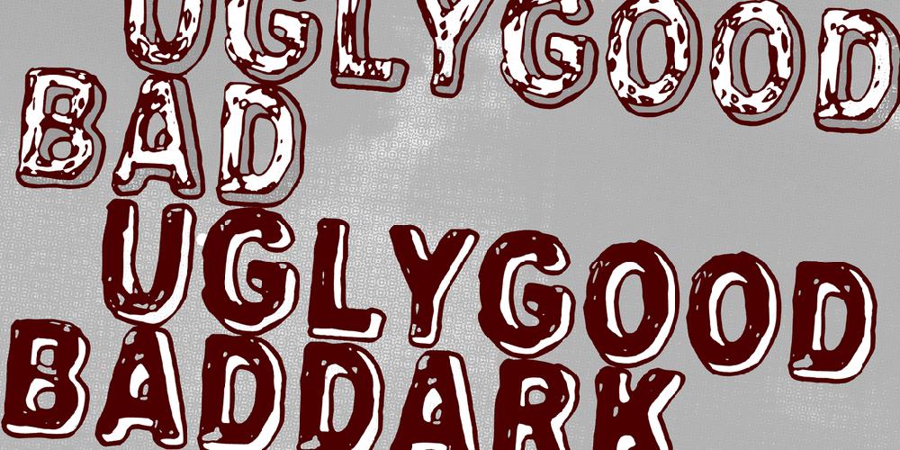 Uglygoodbad