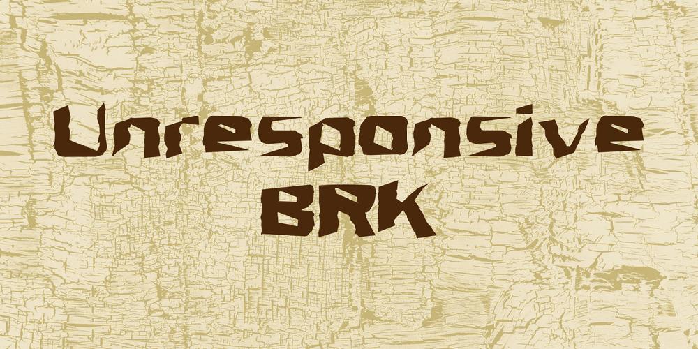 Unresponsive BRK